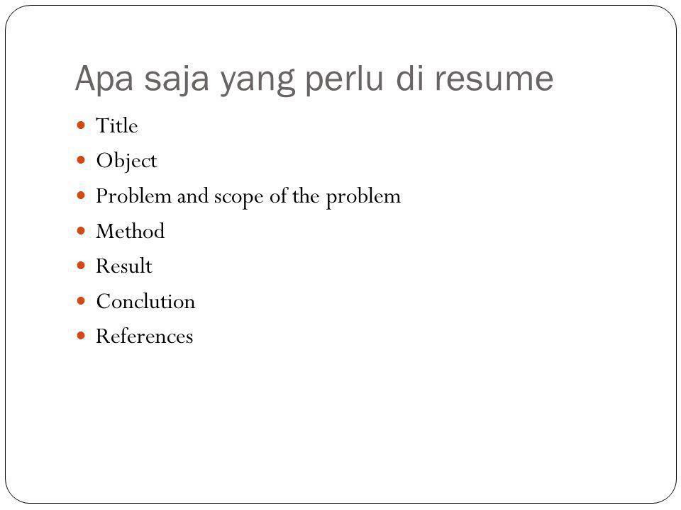 Apa saja yang perlu di resume