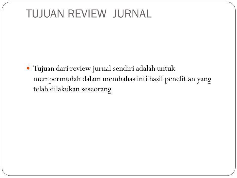 TUJUAN REVIEW JURNAL