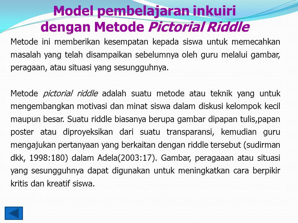 Model pembelajaran inkuiri dengan Metode Pictorial Riddle