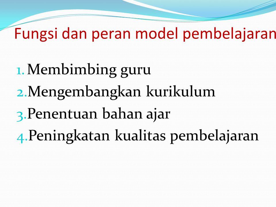 Fungsi dan peran model pembelajaran