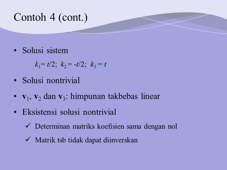 Contoh 4 (cont.) Solusi sistem Solusi nontrivial
