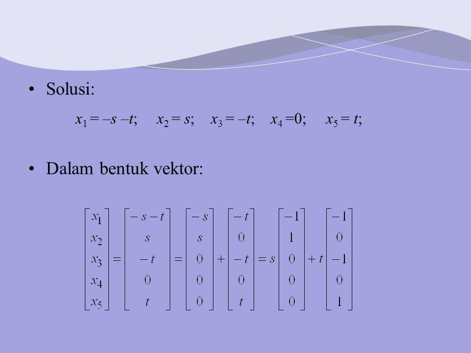 Solusi: Dalam bentuk vektor: