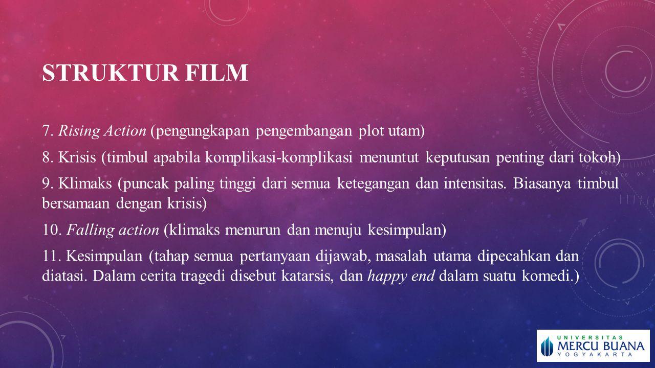 STRUKTUR FILM 7. Rising Action (pengungkapan pengembangan plot utam)