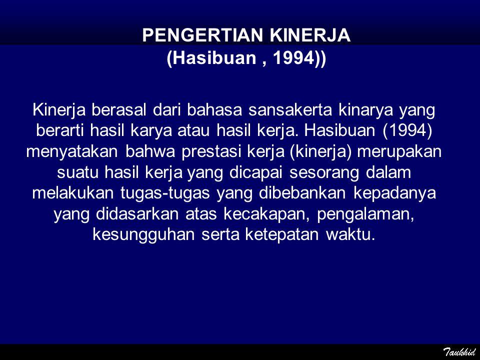 PENGERTIAN KINERJA (Hasibuan , 1994))