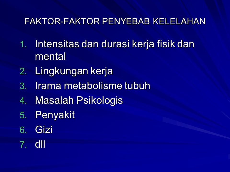 FAKTOR-FAKTOR PENYEBAB KELELAHAN