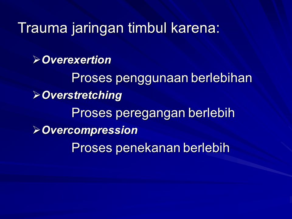 Trauma jaringan timbul karena: