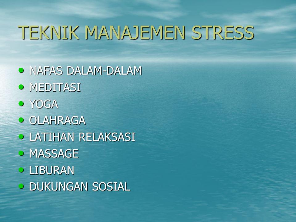 TEKNIK MANAJEMEN STRESS