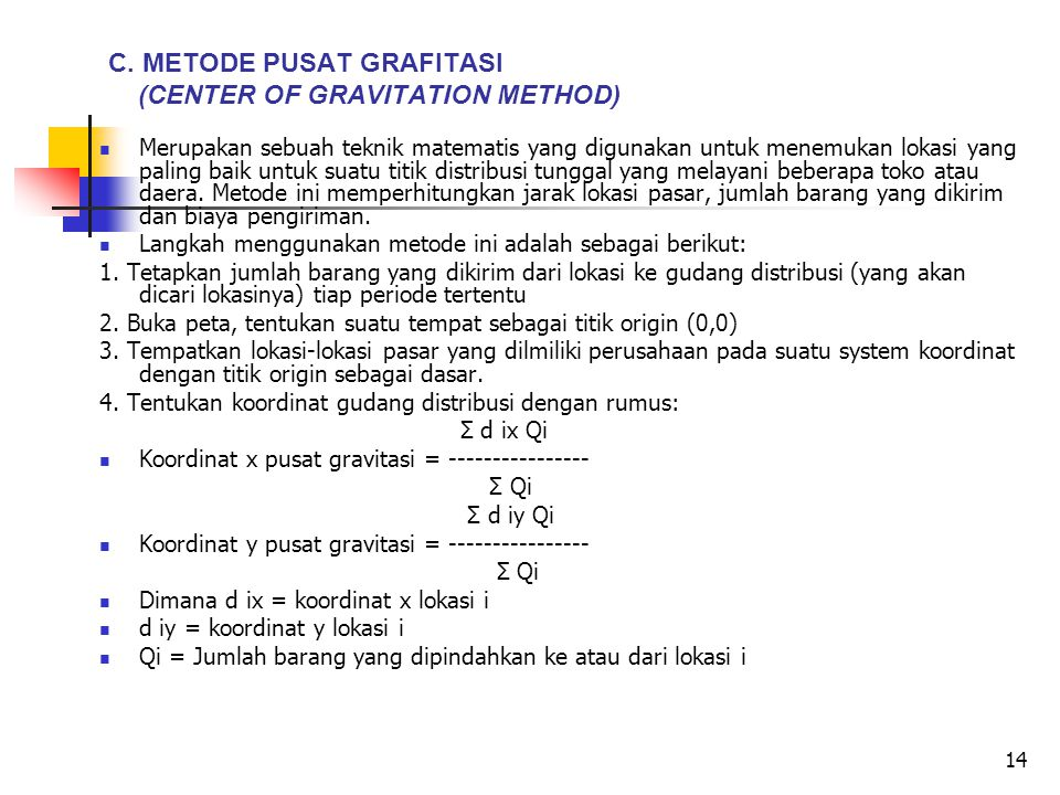 C. METODE PUSAT GRAFITASI (CENTER OF GRAVITATION METHOD)
