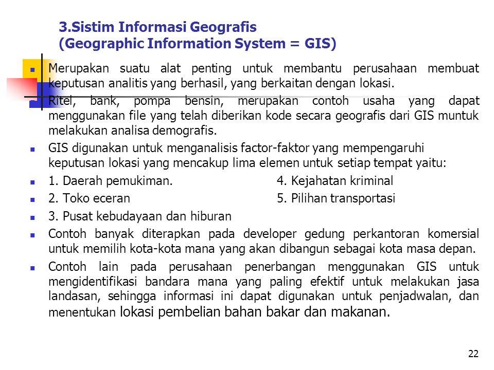 3.Sistim Informasi Geografis (Geographic Information System = GIS)