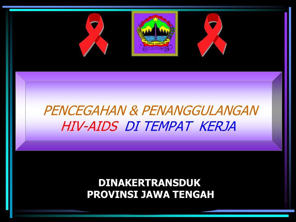 PENCEGAHAN & PENANGGULANGAN HIV-AIDS DI TEMPAT KERJA