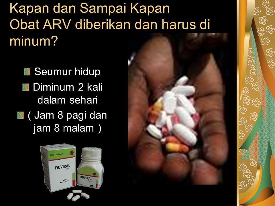 Kapan dan Sampai Kapan Obat ARV diberikan dan harus di minum