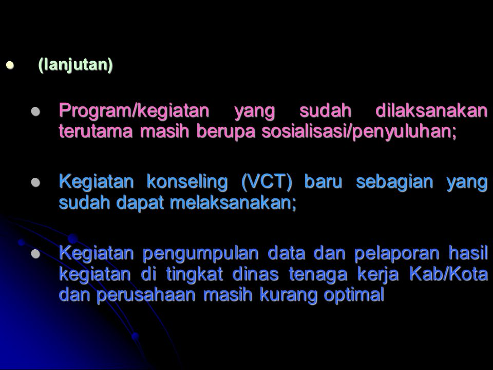Kegiatan konseling (VCT) baru sebagian yang sudah dapat melaksanakan;