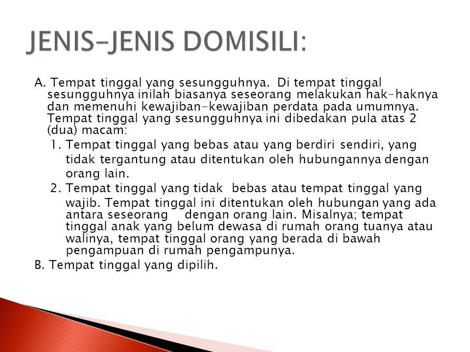 JENIS-JENIS DOMISILI: