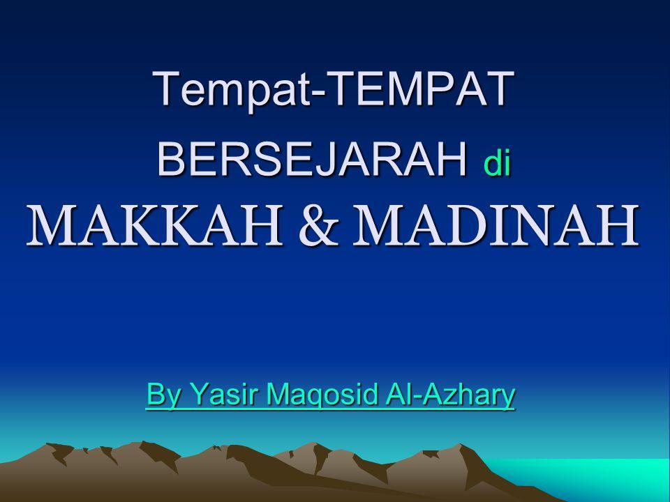 Tempat-TEMPAT BERSEJARAH di MAKKAH & MADINAH