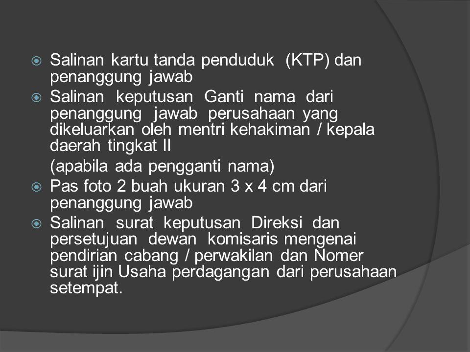 Salinan kartu tanda penduduk (KTP) dan penanggung jawab