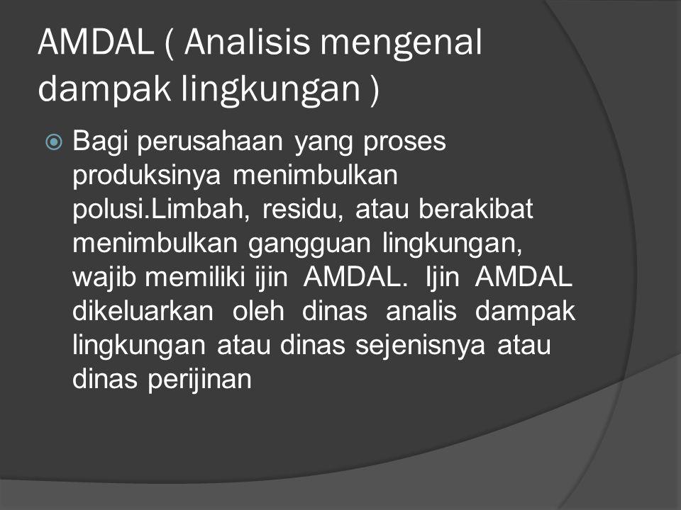 AMDAL ( Analisis mengenal dampak lingkungan )