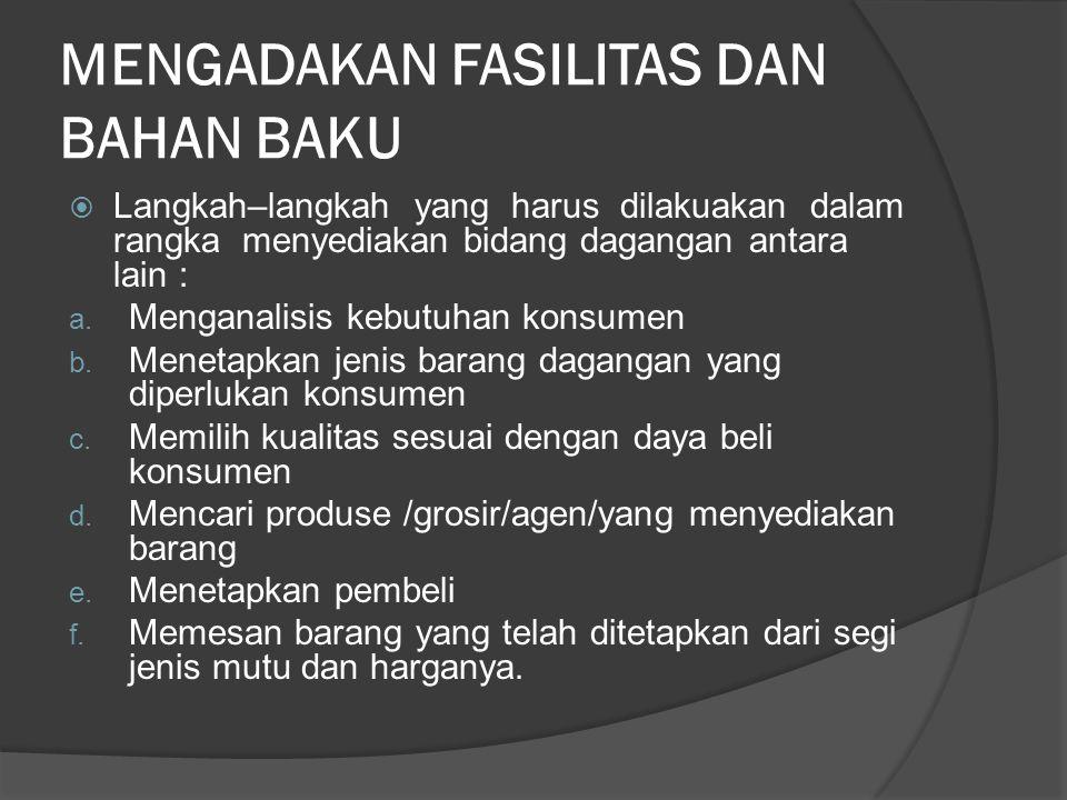 MENGADAKAN FASILITAS DAN BAHAN BAKU