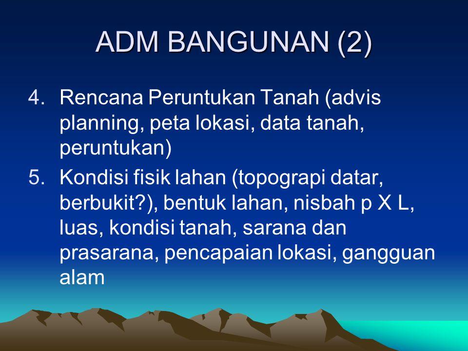 ADM BANGUNAN (2) Rencana Peruntukan Tanah (advis planning, peta lokasi, data tanah, peruntukan)
