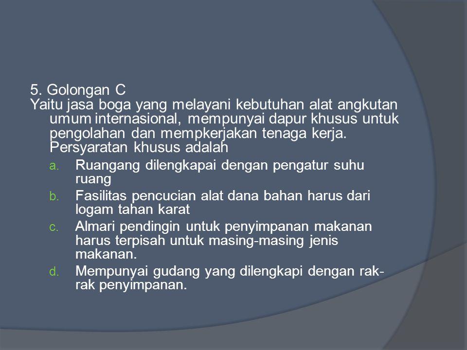 5. Golongan C