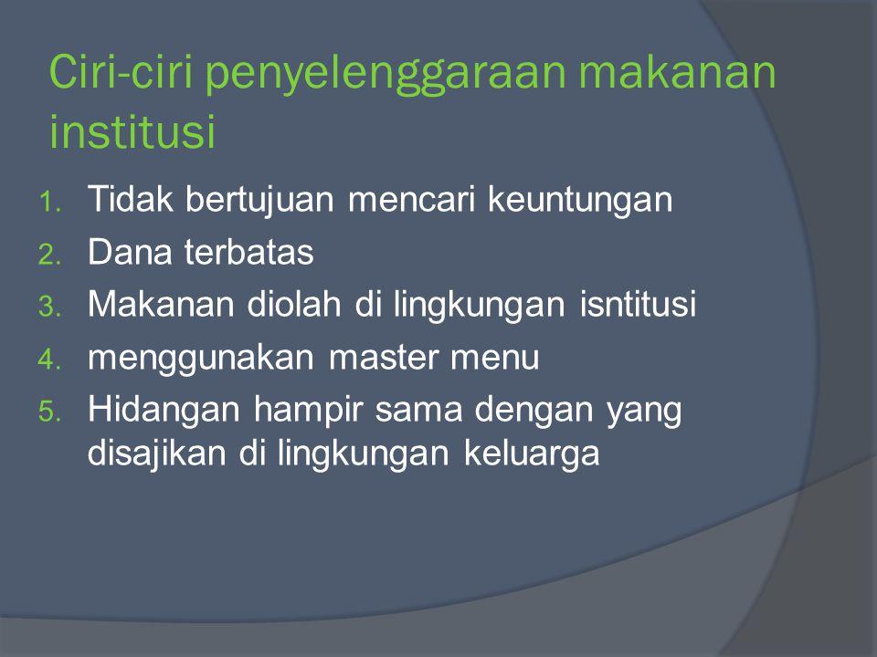 Ciri-ciri penyelenggaraan makanan institusi