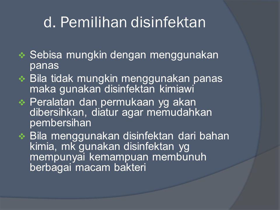 d. Pemilihan disinfektan