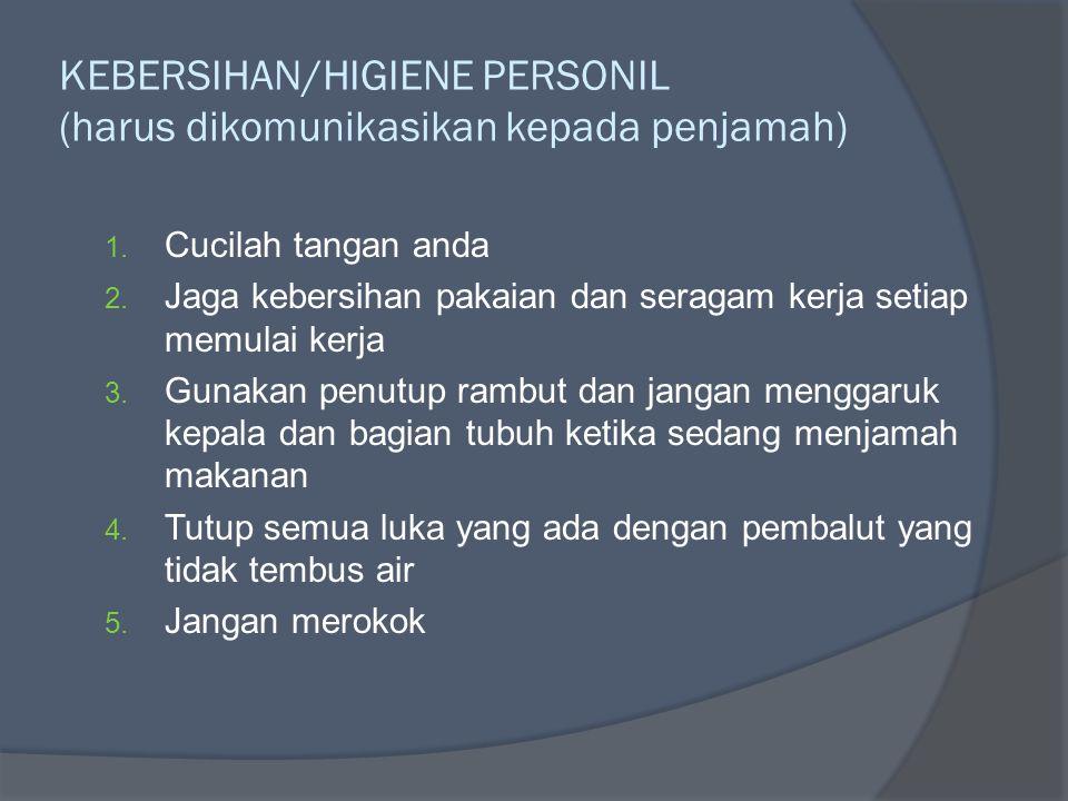 KEBERSIHAN/HIGIENE PERSONIL (harus dikomunikasikan kepada penjamah)