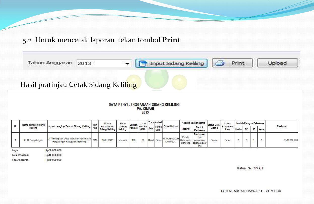 5.2 Untuk mencetak laporan tekan tombol Print