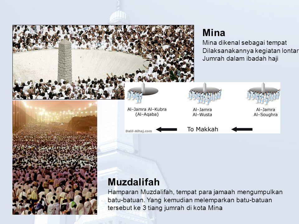 Mina Muzdalifah Mina dikenal sebagai tempat