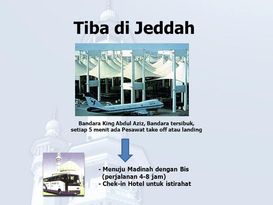Tiba di Jeddah - Menuju Madinah dengan Bis (perjalanan 4-8 jam)