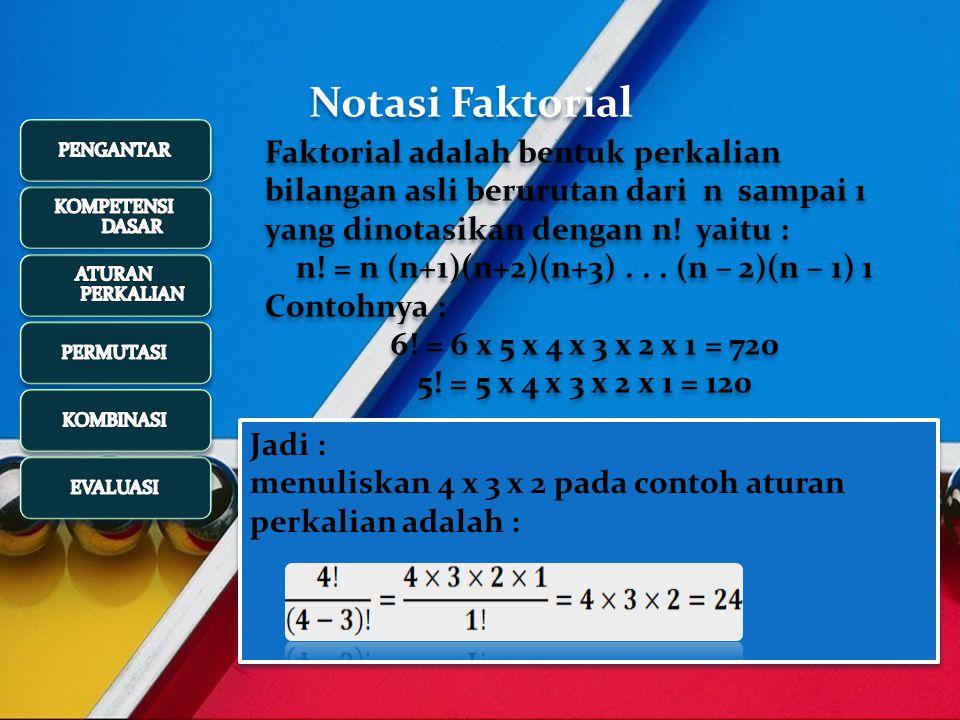 n! = n (n+1)(n+2)(n+3) . . . (n – 2)(n – 1) 1