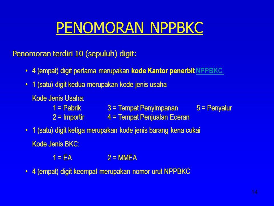 PENOMORAN NPPBKC Penomoran terdiri 10 (sepuluh) digit: