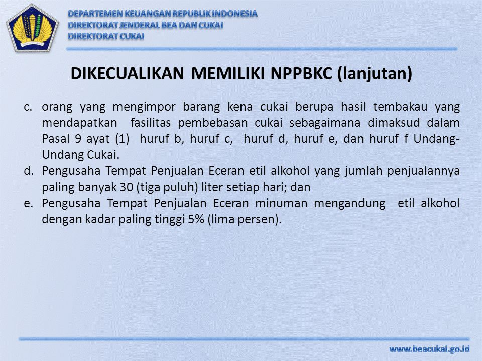 DIKECUALIKAN MEMILIKI NPPBKC (lanjutan)