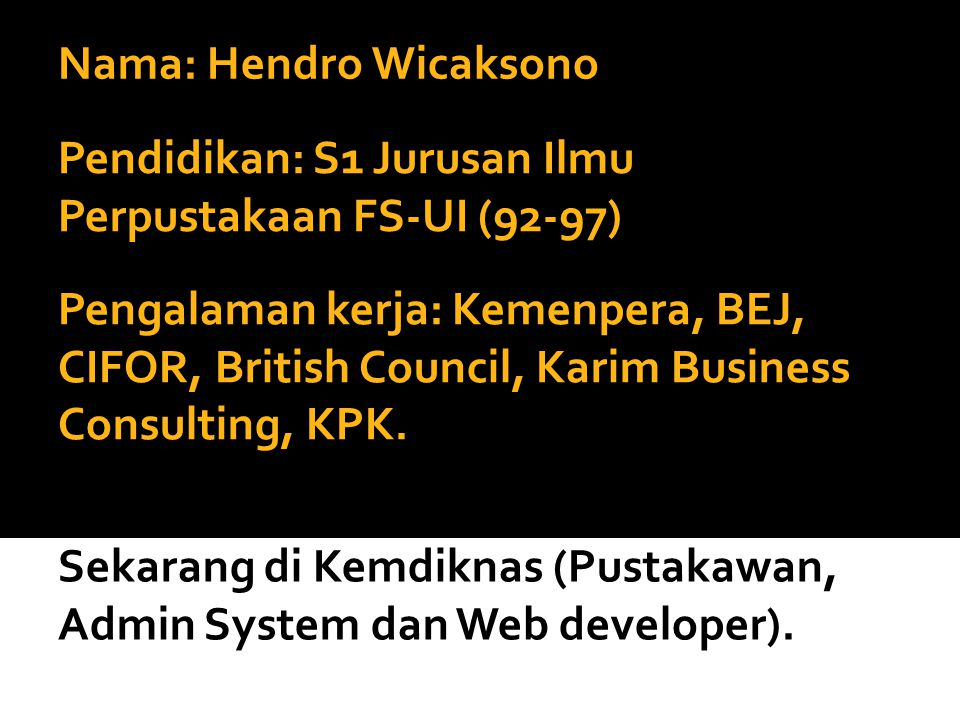 Nama: Hendro Wicaksono