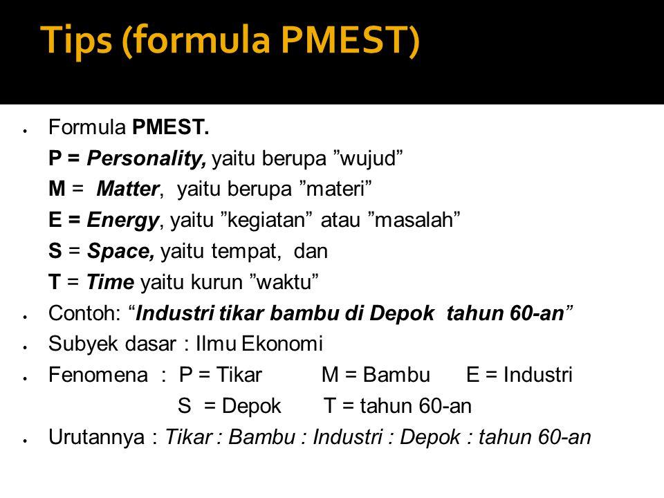 Tips (formula PMEST) Formula PMEST.