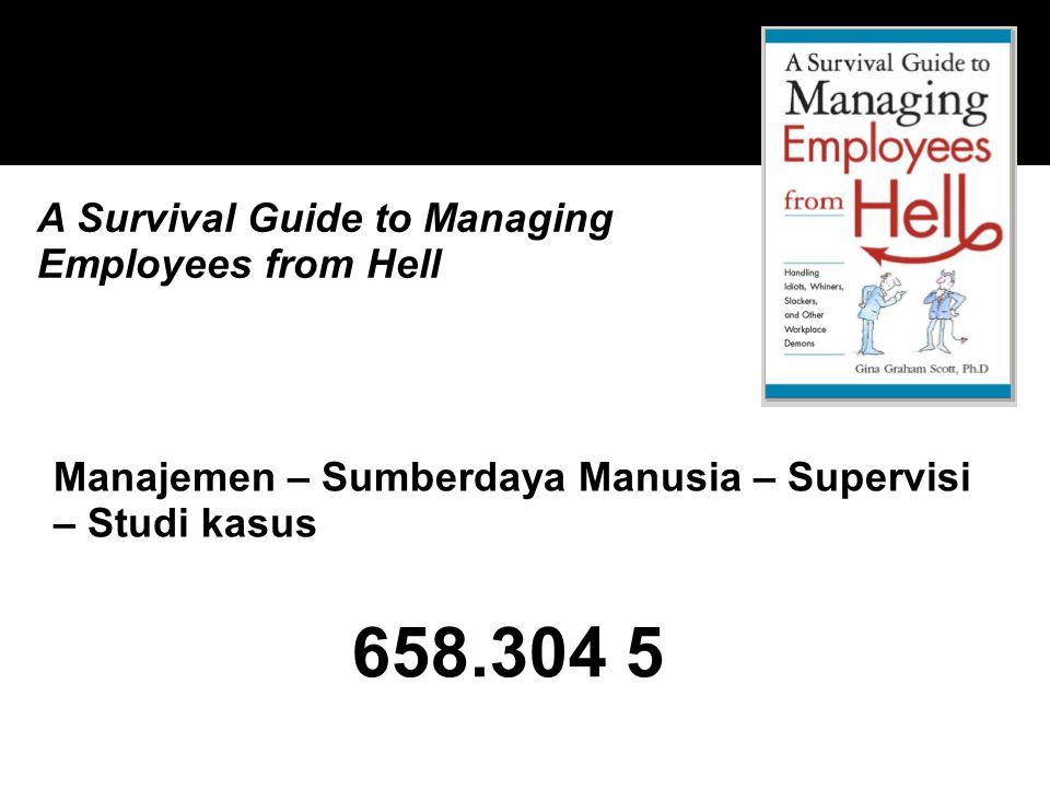 658.304 5 A Survival Guide to Managing Employees from Hell