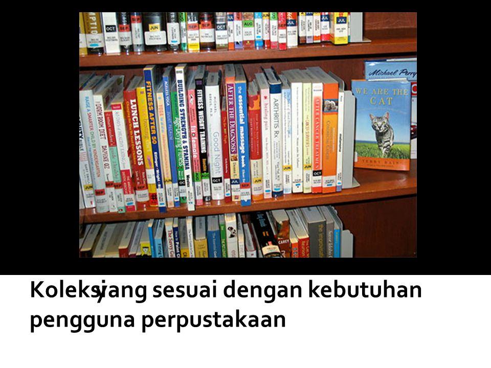 yang sesuai dengan kebutuhan pengguna perpustakaan