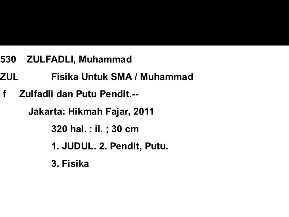 530 ZULFADLI, Muhammad ZUL Fisika Untuk SMA / Muhammad f Zulfadli dan Putu Pendit.-- Jakarta: Hikmah Fajar, 2011 320 hal.