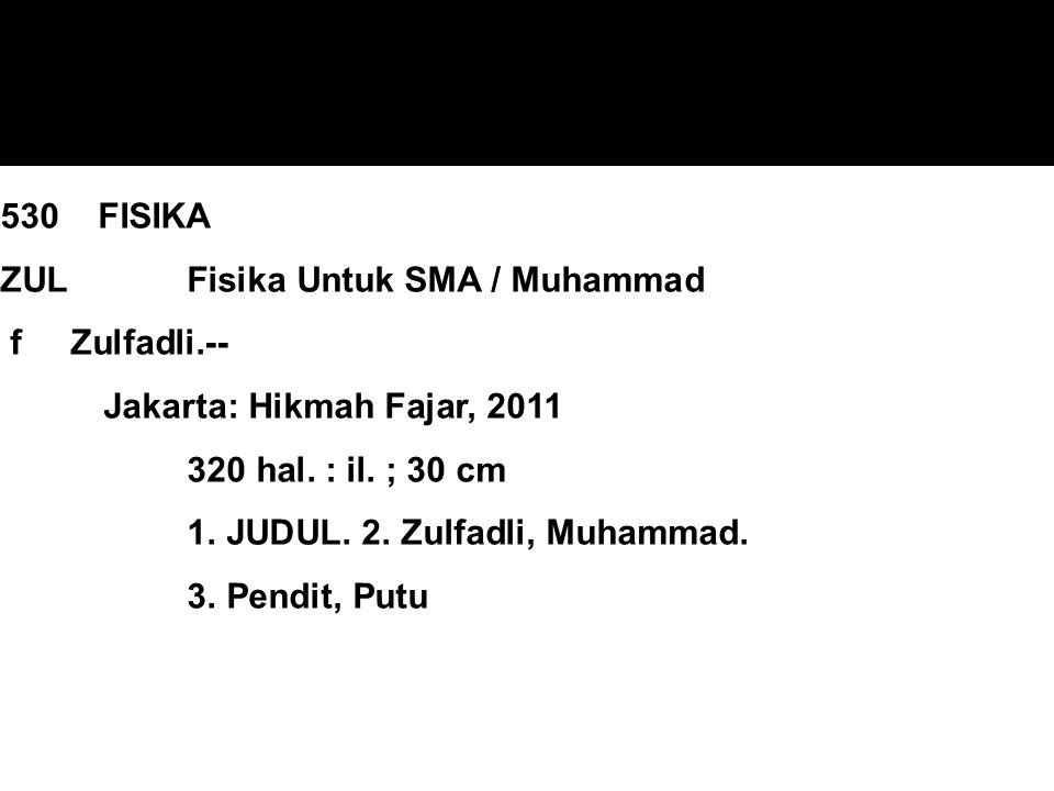 530 FISIKA ZUL. Fisika Untuk SMA / Muhammad f Zulfadli. --