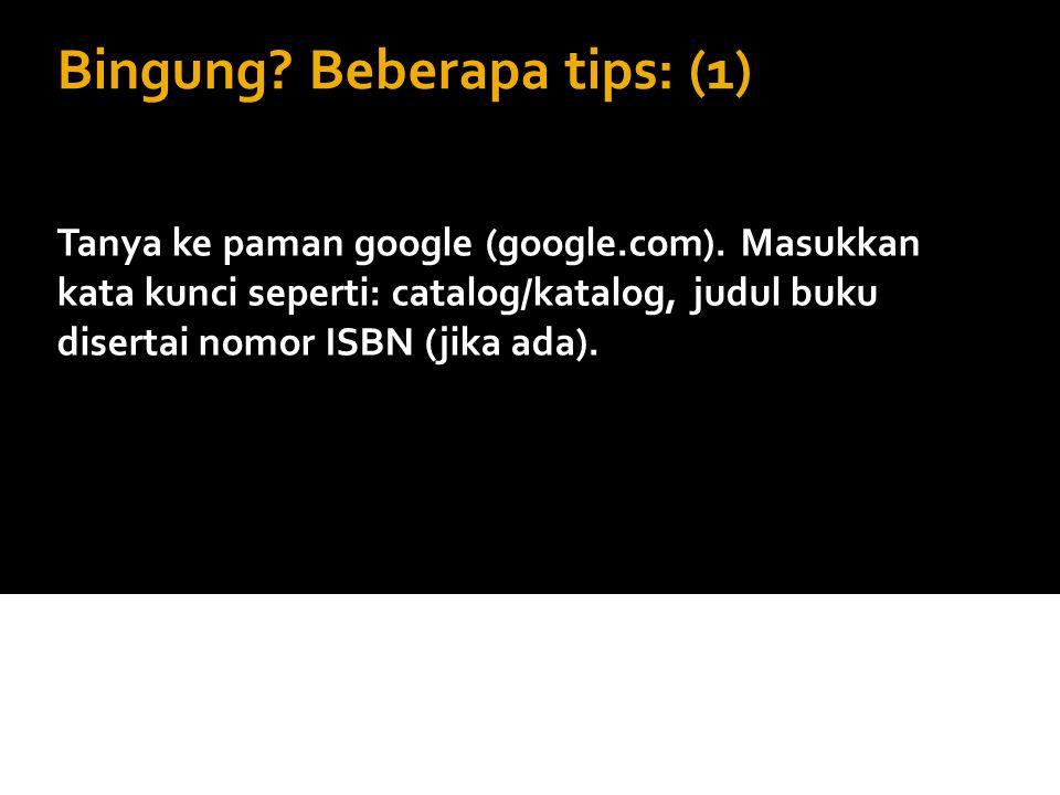 Bingung Beberapa tips: (1)