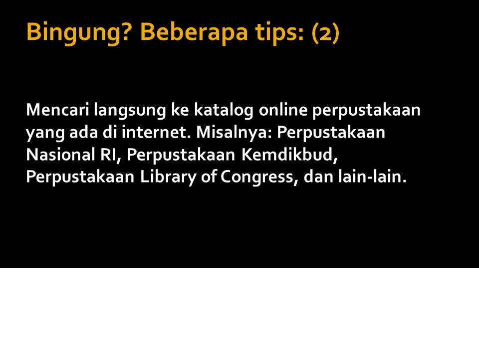 Bingung Beberapa tips: (2)