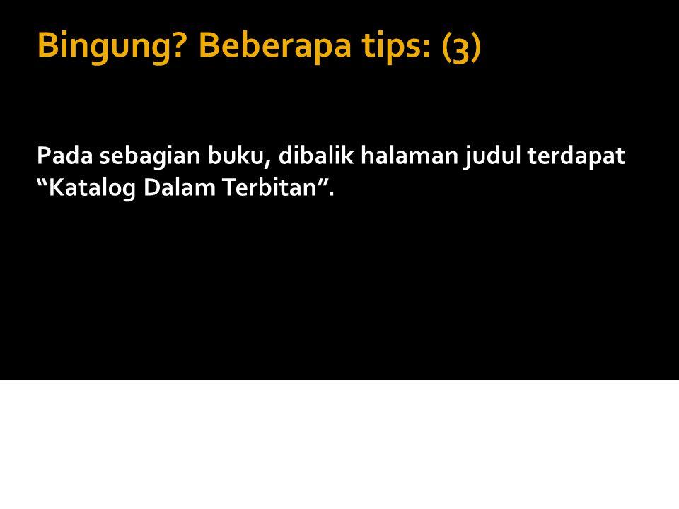 Bingung Beberapa tips: (3)
