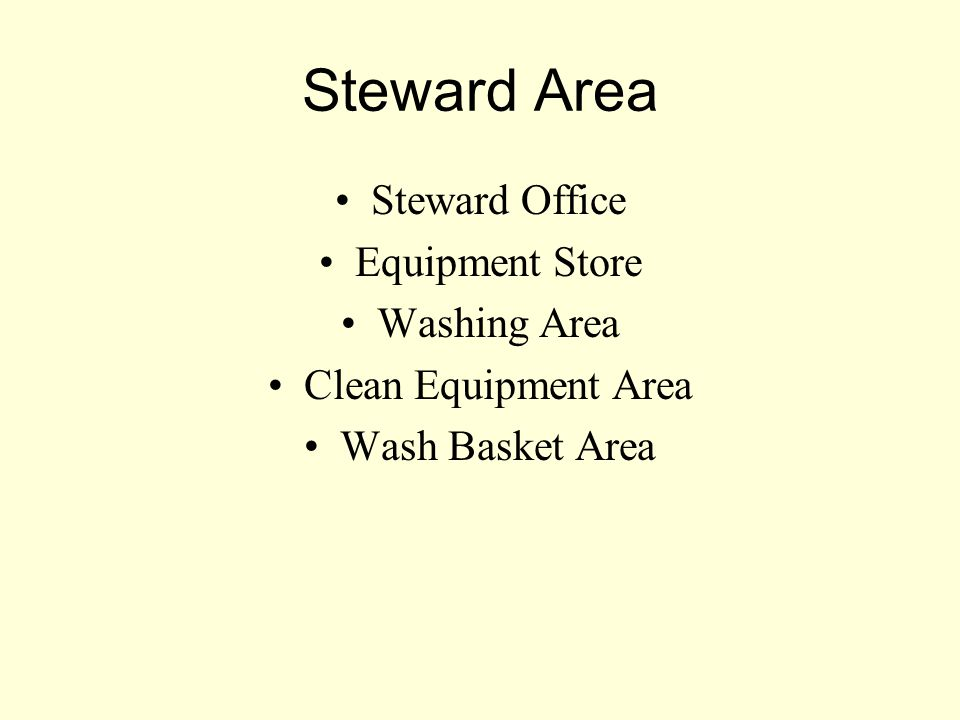 Steward Area Steward Office Equipment Store Washing Area