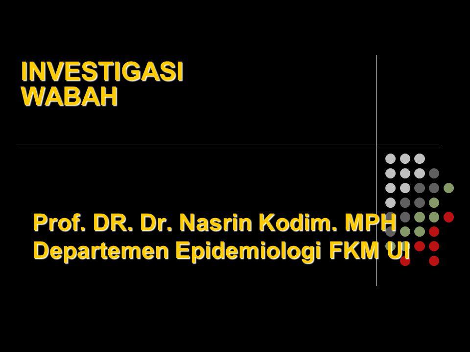 Prof. DR. Dr. Nasrin Kodim. MPH Departemen Epidemiologi FKM UI