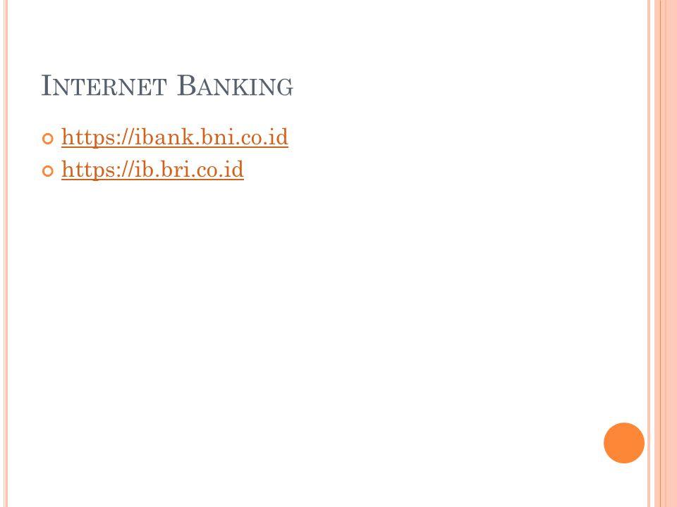 Internet Banking https://ibank.bni.co.id https://ib.bri.co.id