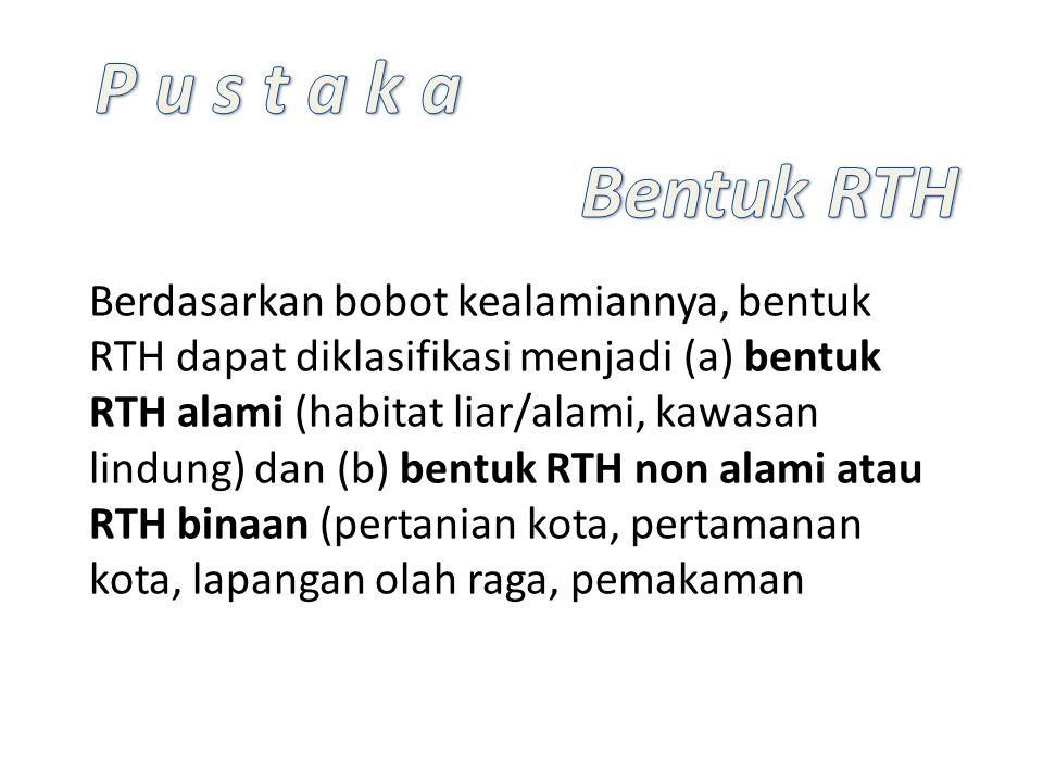 P u s t a k a Bentuk RTH.