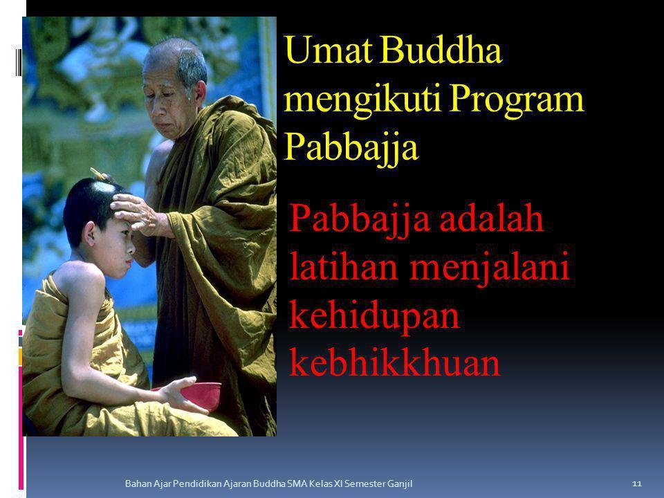 Umat Buddha mengikuti Program Pabbajja