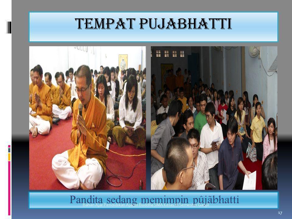 Pandita sedang memimpin pûjãbhatti