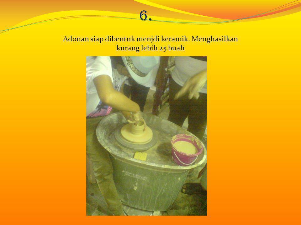 Adonan siap dibentuk menjdi keramik. Menghasilkan kurang lebih 25 buah