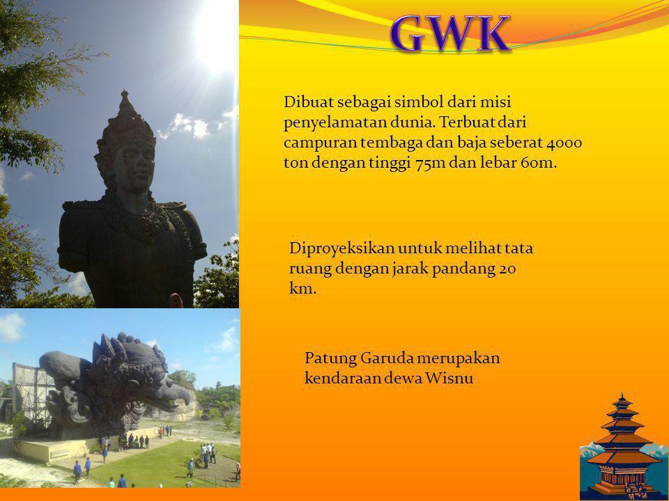 GWK Dibuat sebagai simbol dari misi penyelamatan dunia. Terbuat dari campuran tembaga dan baja seberat 4000 ton dengan tinggi 75m dan lebar 60m.