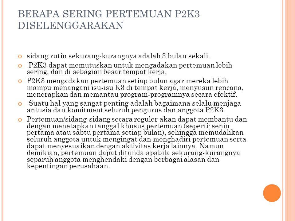 BERAPA SERING PERTEMUAN P2K3 DISELENGGARAKAN